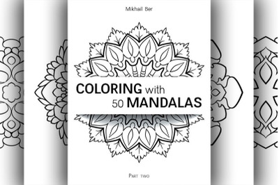 Coloring with 50 floral mandalas. Part two.