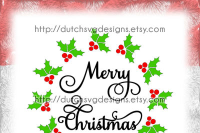 Christmas wreath cutting file with text Merry Christmas and holly leaves, in Jpg Png SVG EPS DXF for Cricut & Silhouette, xmas leaf