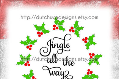 Christmas wreath cutting file with text Jingle all the way and holly leaves, in Jpg Png SVG EPS DXF for Cricut & Silhouette, xmas, leaf