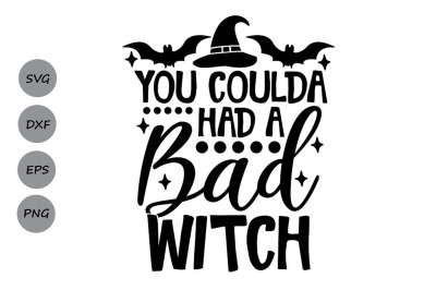 You Coulda Had A Bad Witch Svg, Halloween Svg, Witch Svg, Hocus Pocus.