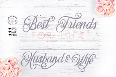 Best Friends For Life Husband and Wife - Wedding Name Frame