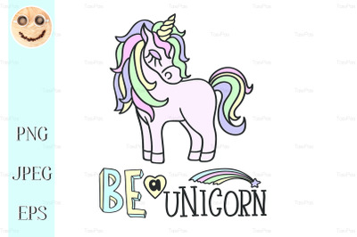 Pink unicorn and Be a unicorn lettering on the white background