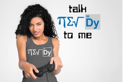 Math and Science Talk Nerdy to Me | SVG | PNG | DXF