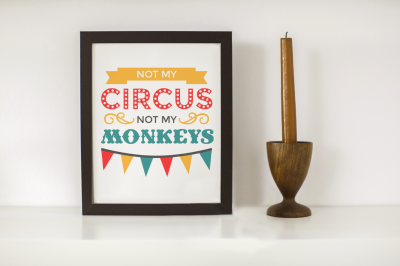 Not My Circus Not My Monkeys | SVG | PNG | DXF