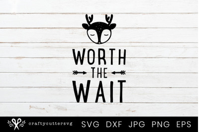 Worth the wait Svg Cut File Arrow Deer Clipart
