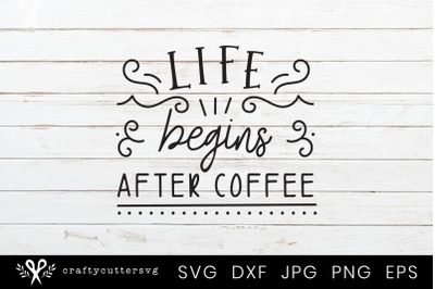 Life begins after coffee Svg Cutting File Design