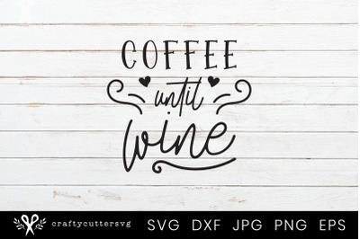 Coffee until wine Svg Heart Cutting File Design