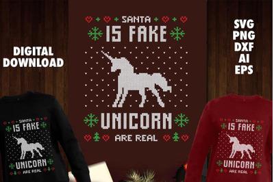 Santa Is Fake Unicorn Is Real Transparent SVG