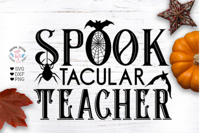 Spooktacular Teacher Cut File