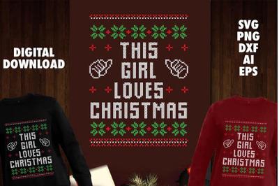 This Girl Loves Christmas Transparent SVG