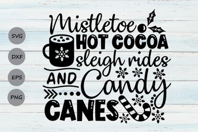 Mistletoe Hot Cocoa Sleigh Rides Candy Canes Svg, Christmas Svg.