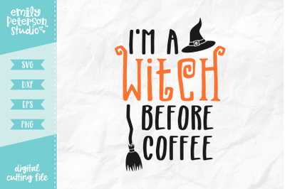 I'm A Witch Before Coffee SVG DXF