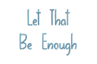 Let That Be Enough 15 sizes embroidery font (MHA)