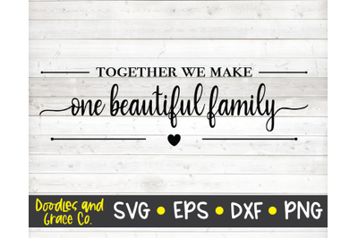 Together We Make One Beautiful Family - Personalized Family SVG - SVG,