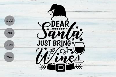 Dear Santa Just Bring Wine Svg, Christmas Svg, Santa Svg, Wine Svg.