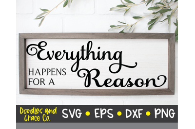 Everything Happens for a Reason - Inspirational SVG - SVG, DXF, EPS, P