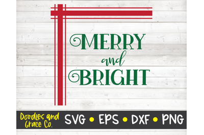 Merry and Bright SVG - Christmas Quote SVG - SVG, DXF, EPS, PNG