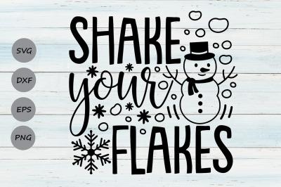 Shake Your Flakes Svg, Christmas Svg, Snowman Svg, Snowflakes Svg.