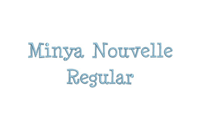 Minya Nouvelle Regular 15 sizes embroidery font (RLA)