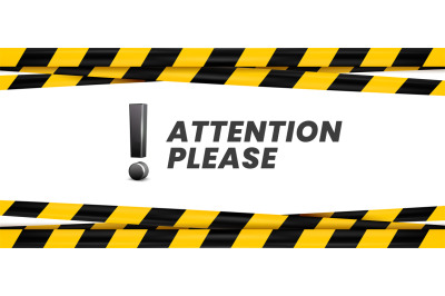 Attention please banner. Important message, danger safety ribbon and i
