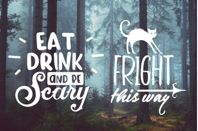 Halloween SVG: Fright This Way / Eat Drink and be Scary