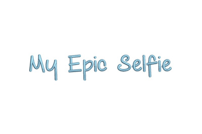 My Epic Selfie 15 sizes embroidery font (MHA)