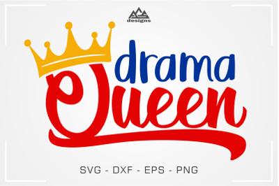 Drama Queen Svg Design