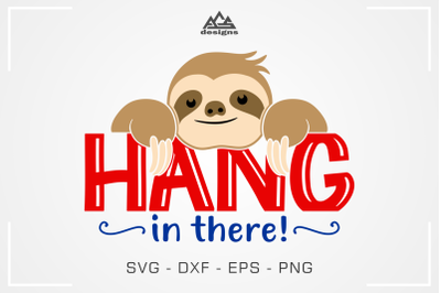 Hang In There Sloth Svg Design