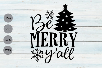 Be Merry Y'all Svg, Christmas Svg, Merry Christmas Svg, Holiday Svg.
