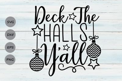 Deck The Halls Y'all Svg, Christmas Svg, Holiday Svg, Winter Svg.