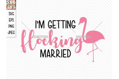 I'm getting flocking married