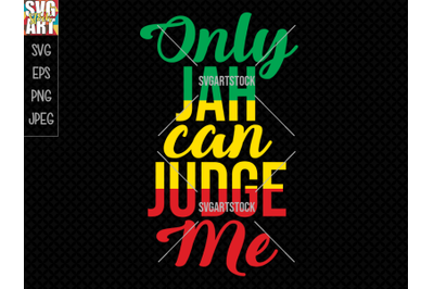 Only Jah Can Judge Me