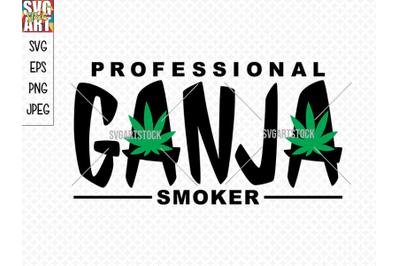 Professional Ganja Smoker