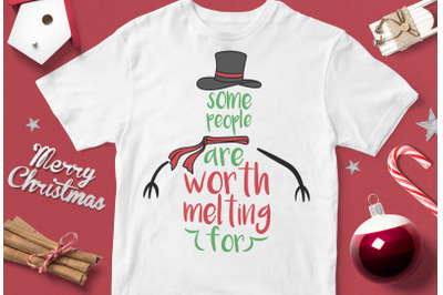 Some People Are Worth Melting For - funny christmas quotes svg
