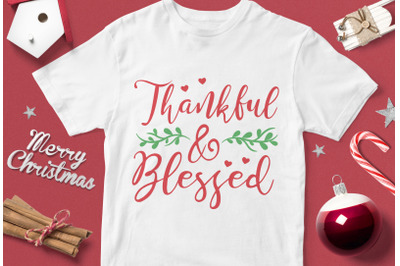 Thankful & Blessed - funny christmas quotes svg