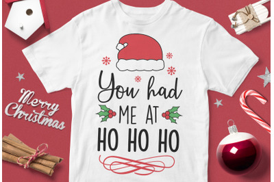 You Had Me At Ho Ho Ho - funny christmas quotes svg