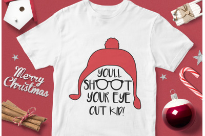 You'll Shoot Youe Eye Out Kid - funny christmas quotes svg