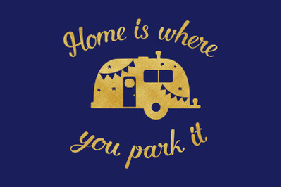 Home Is Where You Park It SVG