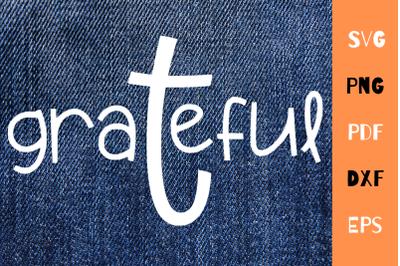 Grateful SVG File For Cricut, Silhouette