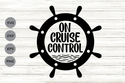 On Cruise Control SVG, Summer SVG, Cruise SVG, Nautical Svg, Vacation.