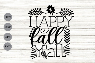 Happy Fall Y'all Svg, Thanksgiving Svg, Fall Svg, Autumn Svg.