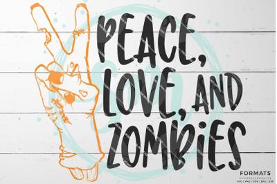 Peace Love & Zombies Halloween SVG