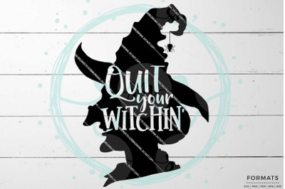 Quit Your Witchin Halloween SVG