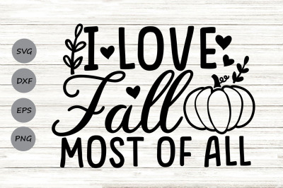 I Love Fall Most Of All Svg, Thanksgiving Svg, Fall Svg, Autumn Svg.