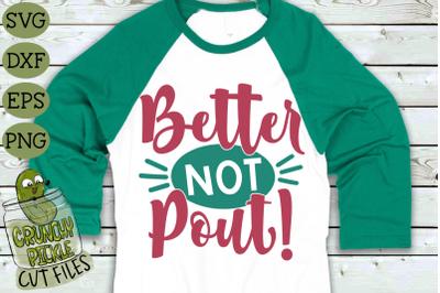 Better Not Pout Christmas SVG Cut File
