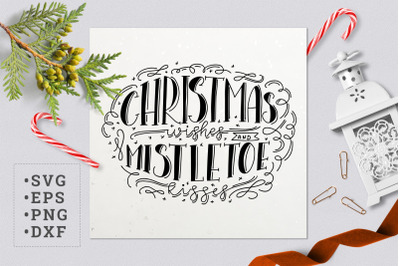Christmas wishes and mistletoe kisses SVG