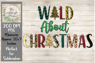 Wild About Christmas, Perfect for sublimation shirts!