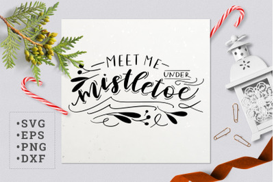 Meet me under mistletoe SVG