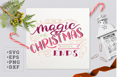 The magic of Christmas never ends SVG