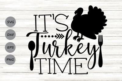 It's Turkey Time Svg, Thanksgiving Svg, Thanksgiving Turkey Svg.
